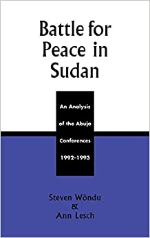 Battle for Peace in Sudan: An Analysis of the Abuja Conference, 1992-1993