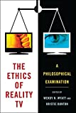 The Ethics of Reality TV: A Philosophical Examination