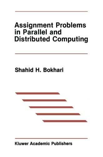 Assignment Problems in Parallel and Distributed Computing (The Springer International Series in Engineering and Computer Science)