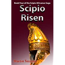 Scipio Risen: Book Four of the Scipio Africanus Saga
