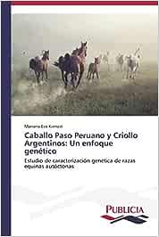 Caballo Paso Peruano y Criollo Argentinos: Un enfoque genético