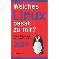 Welches Linux passt zu mir?: Entscheidungshilfe für Linux Einsteiger - 2020