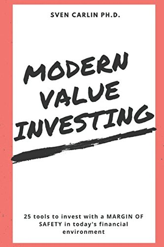 MODERN VALUE INVESTING: 25 Tools to Invest With a Margin of Safety in Today's Financial Environment by Independently published
