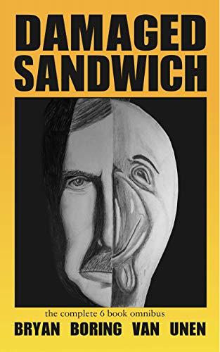Damaged Sandwich: The Complete 6-Book Omnibus by [Boring Van Unen, Bryan]