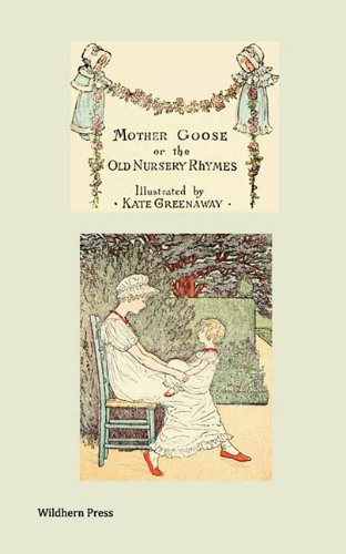 Mother Goose or the Old Nursery Rhymes (Illustrated Edition)