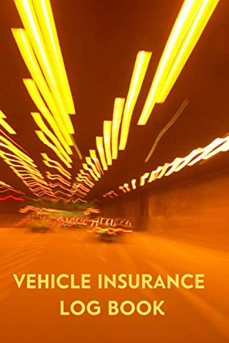 Vehicle Insurance Log Book: Car Service Insurance Reminder Organiser Planner, Maintenance, Repairs, Gas Mileage Logbook Journal Notebook Record ... Gifts for Engineers.. (Car Insurance Tracker)