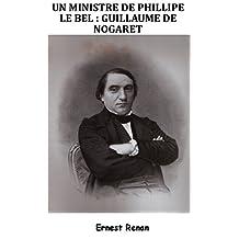 Un Ministre de Philippe Le Bel - Guillaume de Nogaret (French Edition)
