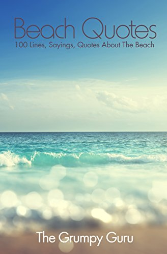Beach Quotes 100 Lines Sayings Quotes About The Beach Kindle