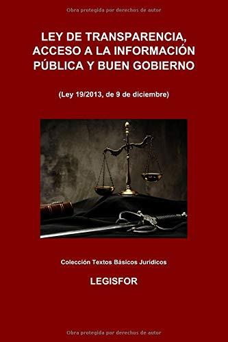 Ley de Transparencia, Acceso a la Información Pública y Buen Gobierno: edición 2019 (Colección Textos Básicos Jurídicos) por Legisfor