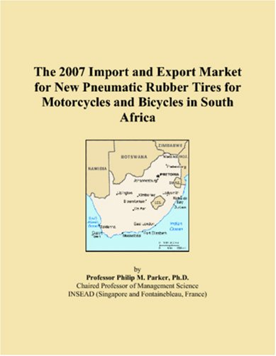 Price comparison product image The 2007 Import and Export Market for New Pneumatic Rubber Tires for Motorcycles and Bicycles in South Africa