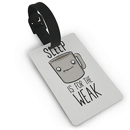 (Sleep is for The Weak Suitcase Luggage Tags Travel Bag Name ID Labels Tags Rubber)