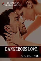 Dangerous Love (Contemporary, Sexy) (The Fitzgerald Family Book 4)