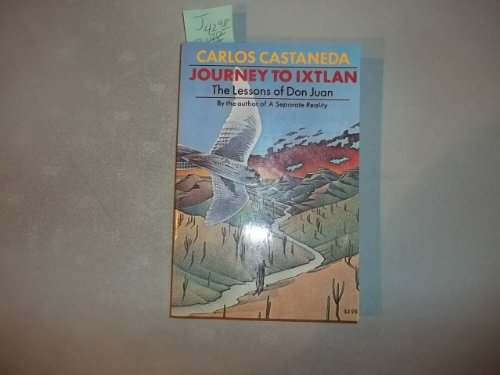 Journey to Ixtlan the Lessons of Don Juan