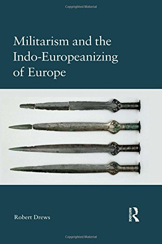 Militarism and the Indo-Europeanizing of Europe (End Of 2nd World War In Europe)