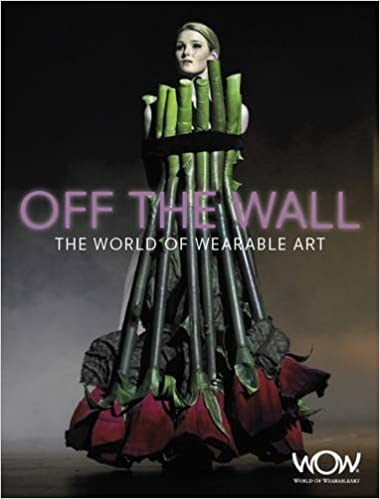 Off the Wall The World of Wearable Art: World of WearableArt