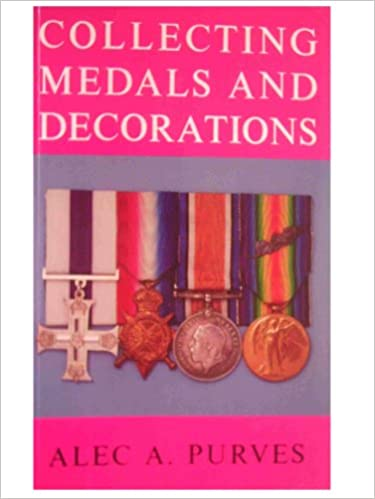 Download Collecting Medals and Decorations: The Medal Collector's Handbook PDF, azw (Kindle), ePub