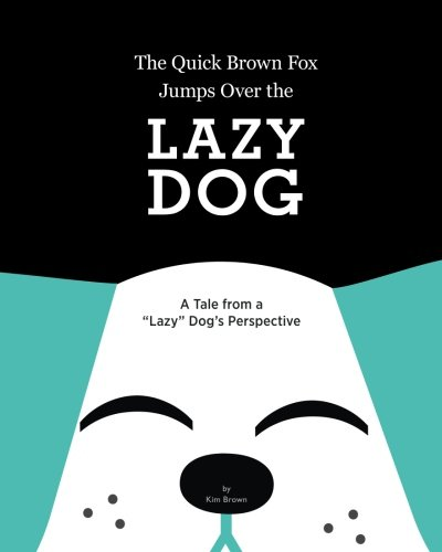 The Quick Brown Fox Jumps Over the Lazy Dog: A Tale from a