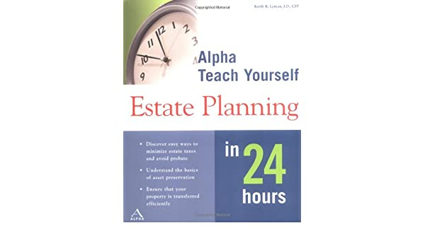 Alpha Teach Yourself Estate Planning in 24 Hours