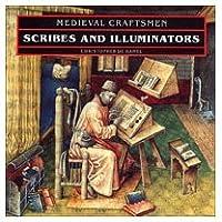 Scribes and Illuminators (Medieval Craftsmen Series)