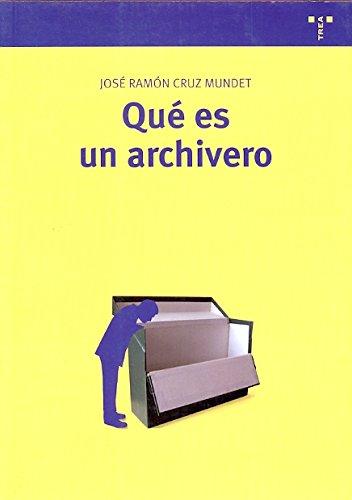 Qué es un archivero (Biblioteconomía y Administración Cultural) Tapa blanda – sep 2009 José Ramón Cruz Mundet Ediciones Trea S.L. 8497044568