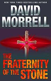 The Fraternity of the Stone: An Espionage Thriller (Mortalis Book 2) by [Morrell, David]