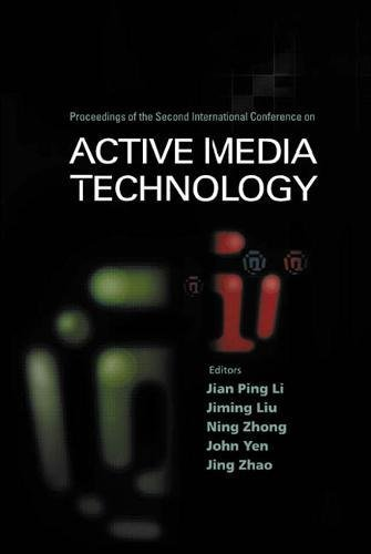 Active Media Technology: Proceedings of the 2nd International Conference, Chongqing, P R China, 29 ™ 31 May 2003
