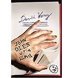 John Dies at the End [ JOHN DIES AT THE END BY Wong, David ( Author ) Sep-29-2009
