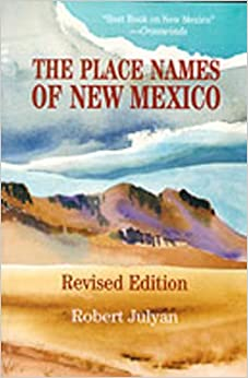 >NEW> The Place Names Of New Mexico. traves muchos arbusto camara Hombres Lawrence System Valor