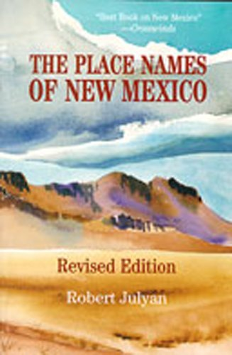 The Place Names of New Mexico (New Mexico Gazetteer)