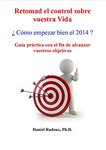 Retomad el control sobre vuestra Vida - ¿ Cómo empezar bien el 2014 ? - Guía