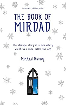 The Book of Mirdad: The Strange Story of a Monastery which was Once Called The Ark by [Naimy, Mikhail]