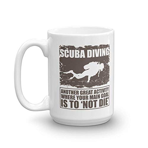 Another Great Activity Where Your Main Goal Is Not To Die Funny Scuba Diving With Diver's Silhouette Coffee & Tea Gift Mug & Décor For Master Diver, Dive Instructor, Free-diver - Diver Silhouette