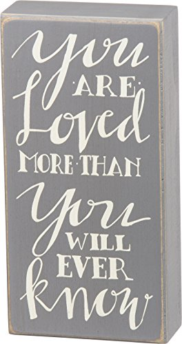 Primitives by Kathy You Are Loved More Than You Will Ever Know Box Sign