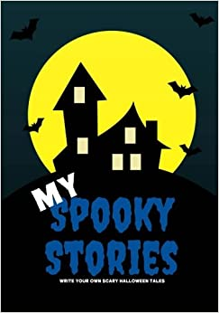 Creative Kid - My Spooky Stories: Write Your Own Scary Halloween Tales, 100 Pages, Boo Blue