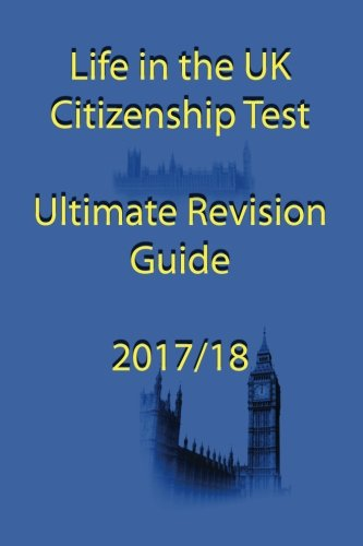 Life in the UK Citizenship Test Ultimate Revision Guide 2017