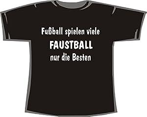 Fussball spielen viele, Faustball nur die Besten; T-shirt schwarz, Gr.L