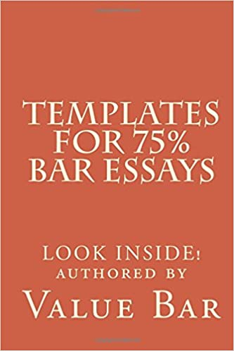 Templates For 75% Bar Essays: Create the 75% essay even on the fly ...