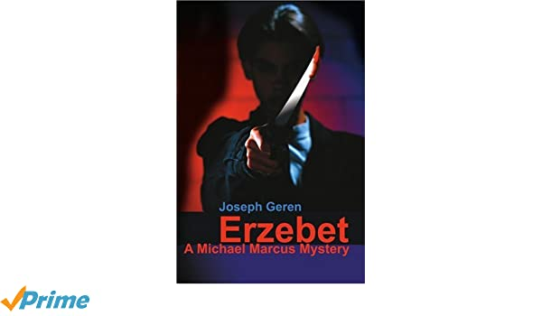 Erzebet: A Michael Marcus Mystery