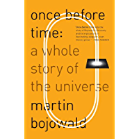 Once Before Time: A Whole Story of the Universe (English Edition)