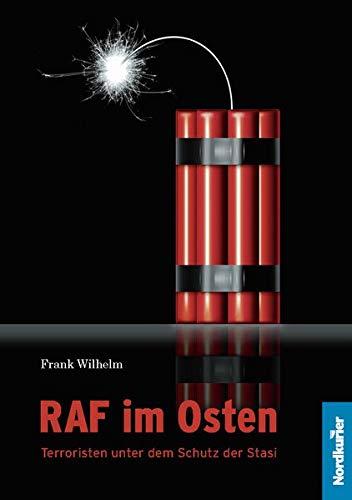 RAF im Osten: Terroristen unter dem Schutz der Stasi