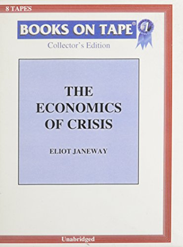 The Economics Of Crisis by Eliot Janeway