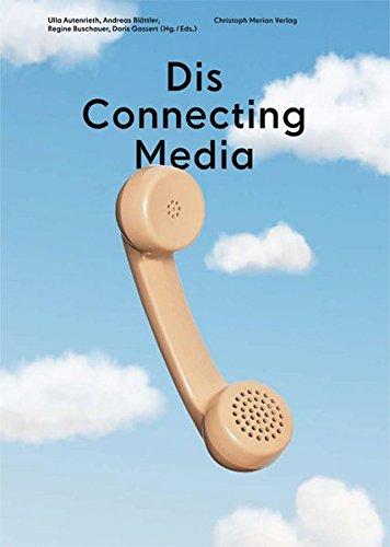 Dis Connecting Media: Technik, Praxis und Ästhetik des Telefons: Vom Festnetz zum Handy