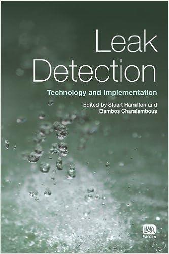 Leak Detection: Technology and Implementation by Stuart Hamilton (2013-07-01)