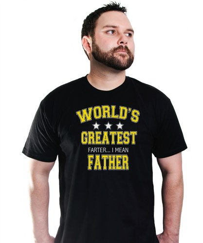 Worlds Greatest Farter I mean Father T-Shirt Funny Fathers Day TEE Dad Humor