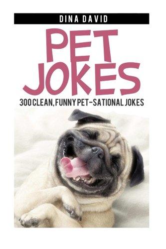 Download Pet Jokes:300 Clean, Funny Pet-sational Jokes PDF