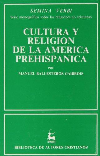 Cultura y religión de la América prehispánica (Biblioteca de autores cristianos) (Spanish Edition)