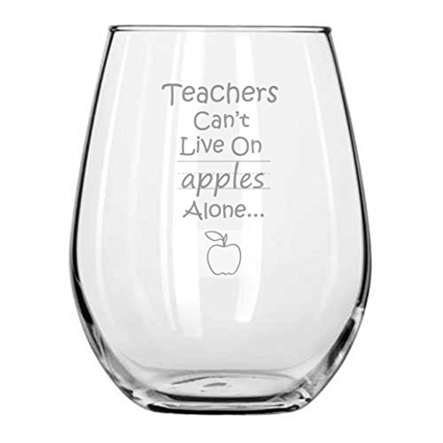 Teachers Cant Live on Apples Alone - Graduation Gifts - Professor - College - University - Present - Teachers Gifts - Funny Wine Glass - Back To School - Substitute