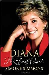 Diana--The Last Word: Simone Simmons, Ingrid Seward: 9780312354992