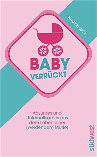 babyverrckt-absurdes-und-unterhaltsames-aus-dem-leben-einer-werdenden-mutter