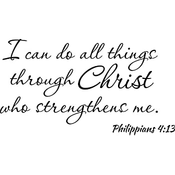 Wall Decal I Can Do All Things Through Christ Who Strengthens Me Philippians 413 Bible Verse Quote